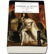 Ludovic al XIV-lea . Volumul II