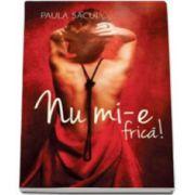 Paula Sacui, Nu mi-e frica!