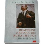 REACTIUNE SI REVOLUTIE: RUSIA, 1881 - 1924