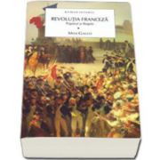 Revolutia franceza. Poporul si regele, volumul I
