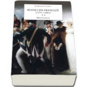 Revolutia franceza. La arme, cetateni! Volumul II