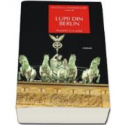 SECOLUL HIMERELOR VOL.2  LUPII DIN BERLIN