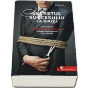 Secretul succesului la birou