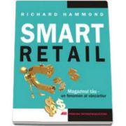 Smart retail. Magazinul tau- un fenomen al vanzarilor