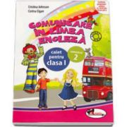 Cristina Johnson, Comunicare in limba engleza. Caiet pentru clasa I - Semestrul II