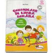 Comunicare in limba romana. Caiet pentru clasa a II-a - Semestrul 2 - Olga Paraiala