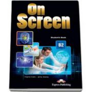 Curs de limba engleza On Screen B2 Students Book, manual pentru clasa a IX-a - Editie revizuita 2015
