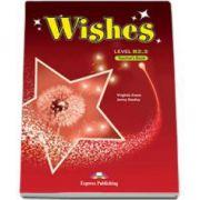 Curs de limba engleza Wishes Level B2.2 Teachers Book, Manualul profesorului pentru clasa a X-a. Editie revizuita 2015