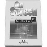 Teste de limba engleza On Screen B2+ Test Booklet Revised. Carte de teste pentru clasa a X-a - Editie revizuita 2015
