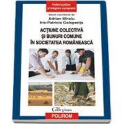 Actiune colectiva si bunuri comune in societatea romaneasca (Adrian Miroiu)