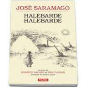 Jose Saramago, Halebarde, halebarde