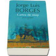 Cartea de nisip. Proza completa 2 - Jorge Luis Borges