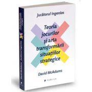 David McAdams, Jucatorul ingenios. Teoria jocurilor si arta transformarii situatiilor strategice