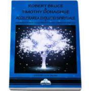 Robert Bruce, Accelerarea evolutiei spirituale - Cum sa devii un om de succes prin dezvoltarea cunoasterii spirituale