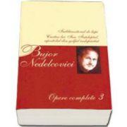 Bujor Nedelcovici, Opere complete. Volumul al III-lea - Imblanzitorul de lupi, Cartea lui Ian Inteleptul, apostolul din golful indepartat