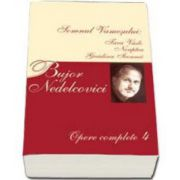 Bujor Nedelcovici, Opere complete. Volumul al IV-lea - Somnul Vamesului: Fara vasle, Noaptea, Gradina icoanei