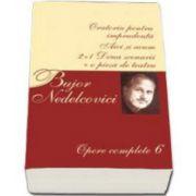 Bujor Nedelcovici, Opere complete. Volumul VI - Oratoriu pentru imprudenta, Aici si acum, 2+1 Doua scenarii + o piesa de teatru