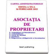 Asociatia de proprietari editia a XX-a actualizata la 16 februarie 2015 (Cartea administratorului)
