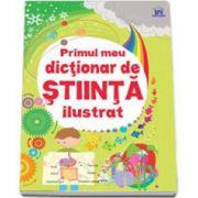 Primul meu dictionar de stiinta ilustrat. Editie color