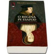 Hilary Mantel, O regina pe esafod