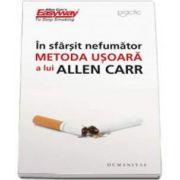In sfarsit, nefumator. Metoda usoara a lui Allen Carr - Editia a III-a