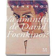 David Foenkinos, Va amintiti de David Foenkinos?