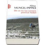 Alina Mungiu Pippidi, De ce nu iau romanii premiul Nobel - Editia a II-a