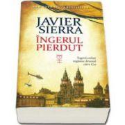 Javier Sierra, Ingerul pierdut - Ingerii exilati regasesc drumul catre Cer