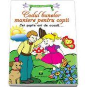 """Codul bunelor maniere pentru copii,, Cei sapte ani de acasa"""""""