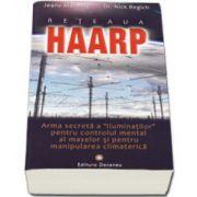 """Reteaua Haarp. Arma secrete a""""Iluminatilor""""pentru controlul mental al maselor si pentru manipularea climaterica"""