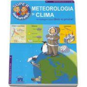 Meteorologia si Clima - Sa intelegem totul dintr-o privire! Super imbatabil