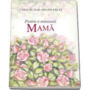 Pentru o minunata MAMA