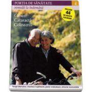 Portia de Sanatate - Remedii la indemana. Cancer, cataracta, colesterol. Volumul 4