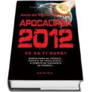 Ghid de supravietuire Apocalipsa 2012. Ce va fi dupa?