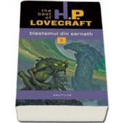 Blestemul din Sarnath. The best of H. P. Lovecraft, Volumul. 1
