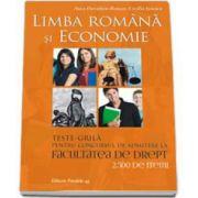 Teste-grila pentru concursul de admitere la Facultatea de Drept. Limba Romana si Economie - 2. 500 itemi - Editia a III-a, revizuita
