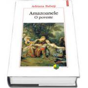 Amazoanele. O poveste