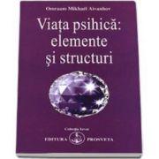 Omraam Mikhael Aivanhov, Viata psihica - elemente si structuri. Colectia Izvor
