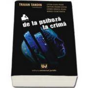 Traian Tandin, De la psihoza la crima