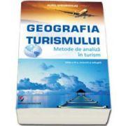 Geografia Turismului. Metode de analiza in turism. Editia a III-a, revizuita si adaugita