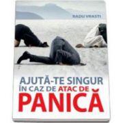 Ajuta-te singur in caz de atac de panica (Vrasti Radu)