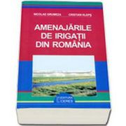 Amenajarile de irigatii din Romania (Nicolae Grumeza)