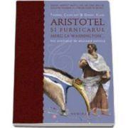 Aristotel si furnicarul merg la Washington - Editie paperback