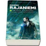 Rajaniemi Hannu, Hotul cuantic. Primul volum din seria Jean le Flambeur
