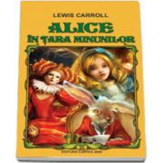 Lewis CARROLL, Alice in tara minunilor (Contine fisa biobibliografica)