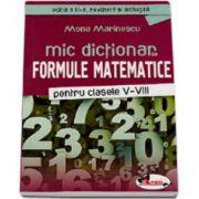 Mic dictionar de Formule Matematice pentru clasele V-VIII - Editia a III-a, revizuita si adaugita