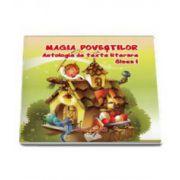 Adina Grigore, Magia Povestilor. Antologie de texte literare literare pentru clasa I