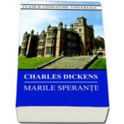 """Charles Dickens, Marile Sperante - Colectia,, Clasicii Literaturii Universale"""""""