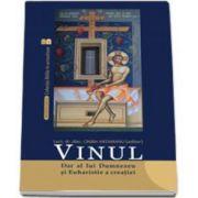 Catalin Vatamanu, Vinul. Dar al lui Dumnezeu si Euharistie a creatiei