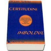 Certitudini, Imboldul